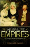 The Inner Life of Empires: An Eighteenth-Century History - Emma Rothschild