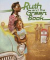 Ruth and the Green Book (Carolrhoda Picture Books) - Calvin Alexander Ramsey, Gwen Strauss, Floyd Cooper