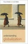 Understanding Globalization - Jen Webb,  Tony Schirato,  Jennifer Webb