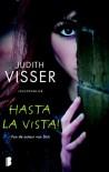 Hasta la vista! - Judith Visser