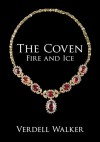 The Coven: Fire and Ice (Volume 1) - Verdell Walker