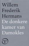De donkere kamer van Damokles - Willem Frederik Hermans