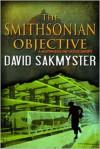 The Smithsonian Objective - David Sakmyster