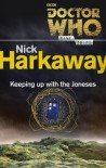 Doctor Who: Keeping Up with the Joneses (Time Trips) - Nick Harkaway