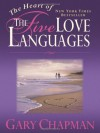 The Heart of the 5 Love Languages - Gary Chapman