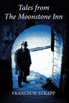Tales From The Moonstone Inn - Francis W Strapp