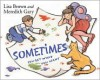 Sometimes You Get What You Want - Meredith Gary, Lisa Brown