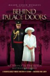 Behind Palace Doors: My True Adventures as the Queen Mother's Equerry - Major Colin Burgess, Paul Carter