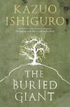 The Buried Giant: A Novel - Kazuo Ishiguro