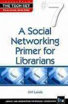 A social networking primer for librarians - Cliff Landis