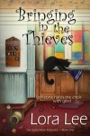 Bringing In The Thieves: The Joyful Noise Mysteries (Volume 1) - Lora Lee