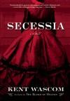 Secessia - Kent Wascom