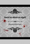 Heart as Black as Night - thepsychicclam