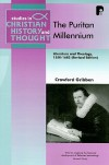 The Puritan Millennium: Literature and Theology, 1550-1682 - Crawford Gribben