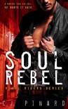 Soul Rebel (Rebel Riders Book 1) - C.J. Pinard, Quirky Bird Design