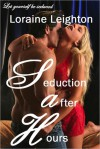 Seduction after Hours (Erotic Romance) - Loraine Leighton