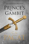 Prince's Gambit (Captive Prince #2) - C.S. Pacat