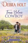 True Blue Cowboy (Blood Brothers, #1) - Debra Holt