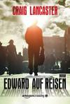 Edward auf Reisen - Craig Lancaster, Annette Hahn