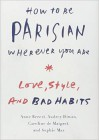 How to Be Parisian Wherever You Are - Anne Berest, Audrey Diwan, Caroline De Maigret, Sophie Mas