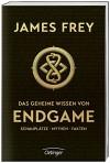 Das geheime Wissen von Endgame: Schauplätze - Mythen - Fakten - James Frey
