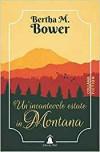 Un'incantevole estate in Montana - Bertha M. Bower