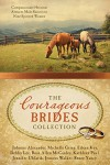 The Courageous Brides Collection: Compassionate Heroism Attracts Male Suitors to Nine Spirited Women - Jennifer Uhlarik, Johnnie Alexander Donley, Renee Yancy, Donita Kathleen Paul, Debby Lee, Rose Allen McCauley, Eileen Key, Jenness Walker, Michelle Griep