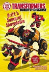 Transformers Robots in Disguise: Drift's Samurai Showdown - Steve Foxe, John Sazaklis