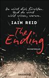 The Ending - Du wirst dich fürchten. Und du wirst nicht wissen, warum: Psychothriller - Iain Reid, Eberhard Kreutzer, Anke Kreutzer