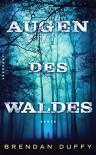 Augen des Waldes: Roman (suhrkamp taschenbuch) - Brendan Duffy, Kirsten Riesselmann