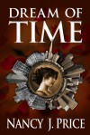 Dream of Time - Nancy J. Price