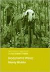 Biodynamic Wines - Monty Waldin