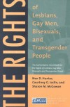 The Rights of Lesbians, Gay Men, Bisexuals, and Transgender People: The Authoritative ACLU Guide to the Rights of Lesbians, Gay Men, Bisexuals, and Transgender People, Fourth Edition - Nan D. Hunter