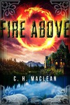 Fire Above - C.H. MacLean