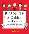 Peanuts: A Golden Celebration: The Art and the Story of the World's Best-Loved Comic Strip - Charles M. Schulz, David Larkin