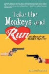 Take the Monkeys and Run - Karen Cantwell