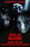Red as Blood: Old Tales Retold - Little Red Riding Hood (Tales of Blood and Darkness Book 1) - Simone Leigh