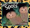 Spectacular Spots - Susan Stockdale, Susan Stockdale