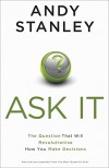 Ask It: The Question That Will Revolutionize How You Make Decisions - Andy Stanley
