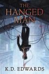 The Hanged Man -  K.D. Edwards