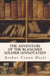 The Adventure of the Blanched Soldier (annotated) - Arthur Conan Doyle