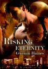 Risking Eternity: A Vampire Romance Novella (Timeshifters #1) - Gwenan Haines