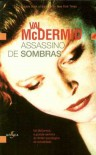 Assassino de Sombras - Val McDermid