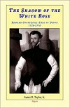 The Shadow of the White Rose: Edward Courtenay, Earl of Devon 1526-1556 - James D. Taylor