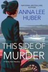 This Side of Murder - Anna Lee Huber