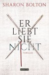 Er liebt sie nicht: Thriller (German Edition) - Sharon Bolton, Marie-Luise Bezzenberger