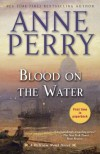 Blood on the Water: A William Monk Novel - Anne Perry
