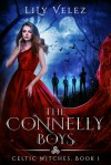 The Connelly Boys (Celtic Witches #1) - Lily Velez