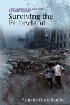 Surviving the Fatherland: A True Coming of Age Love Story Set in WWII Germany - Annette Oppenlander