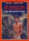 Monsun oder Der weiße Tiger (Gebundene Ausgabe) - Klaus Kordon
